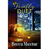 Firefly Duet: New Beginnings and Lasting Love (Mercy Mountain Series)