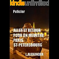 Aller et retour pour un meurtre - Paris Saint-Petersbourg (Smythe enquête) (French Edition)