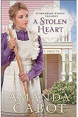A Stolen Heart (Cimarron Creek Trilogy Book #1) Kindle Edition