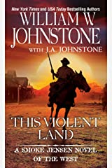 This Violent Land (A Smoke Jensen Novel of the West Book 2) Kindle Edition