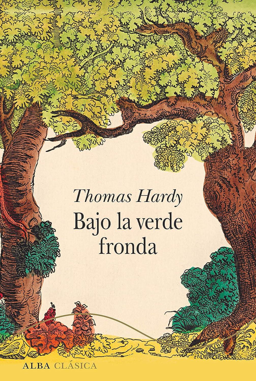 Bajo la verde fronda (Alba Clásica) eBook: Hardy, Thomas, Martínez ...
