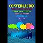Conversación, para las clases de español: Expresión oral en español, ejercicios de conversación. (Spanish Edition)