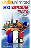 500 Random Facts: about France (Trivia and Facts about the Countries Book 6)