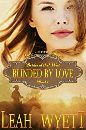 Mail Order Bride - Blinded By Love: Clean Historical Mail Order Bride Short Reads Romance (Brides Of The West Book 1)