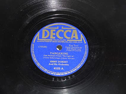 Jimmy Dorsey - 78 RPM, Jimmy Dorsey, Tangerine, Decca Records 4123