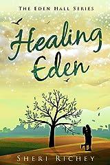 Healing Eden (The Eden Hall Series Book 3) Kindle Edition