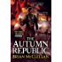 The Autumn Republic (Powder Mage Trilogy Book 3)