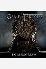 Game of Thrones: In Memoriam Kindle Edition