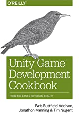 Unity Game Development Cookbook: From the Basics to Virtual Reality Paperback