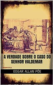 A Verdade sobre o Caso do Senhor Valdemar (Mestres da Literatura de Terror, Horror e Fantasia Livro 17)