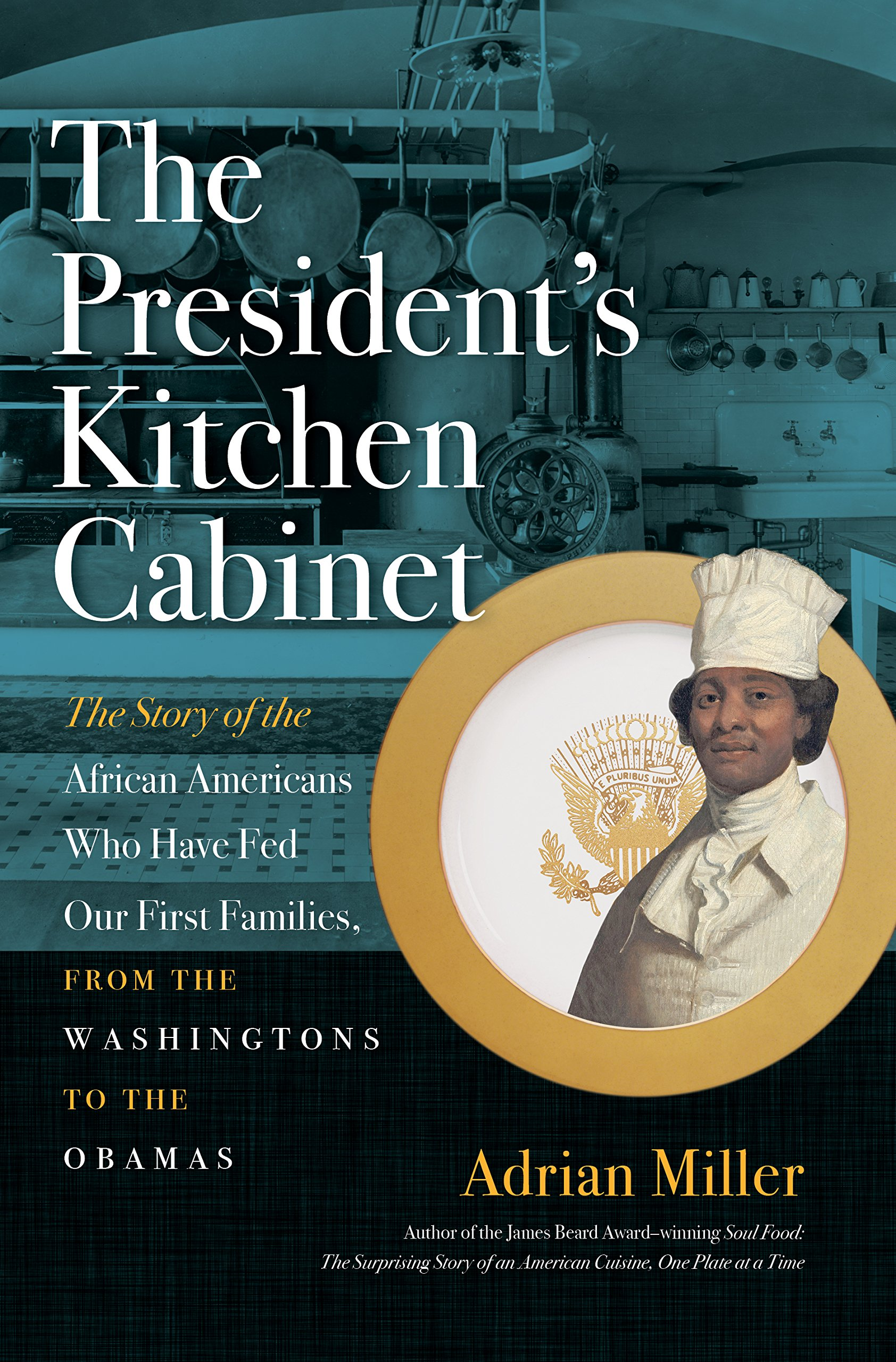 The President\'s Kitchen Cabinet: The Story of the African Americans ...