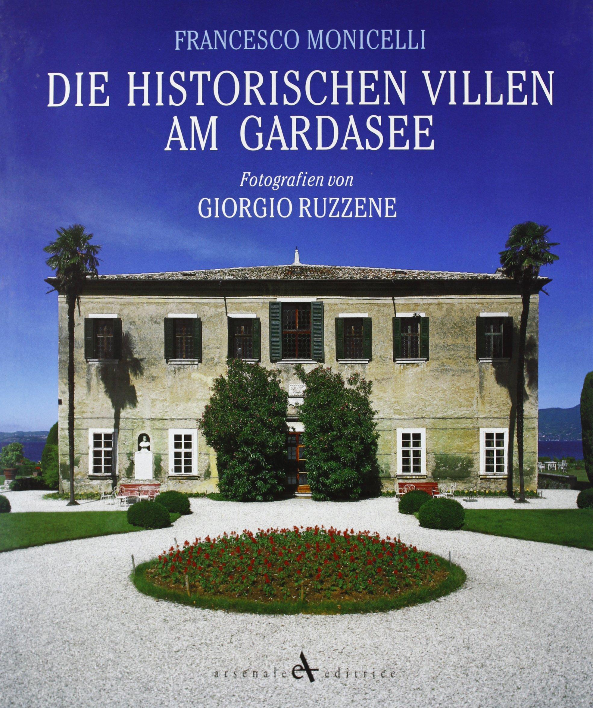Die historischen villen am gardasee (Storiche dimore d'Italia)