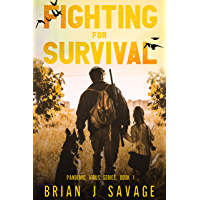 FIGHTING FOR SURVIVAL: It's no longer about the virus, it's how to SURVIVE afterwards. (Pandemic Virus Series Book 1)