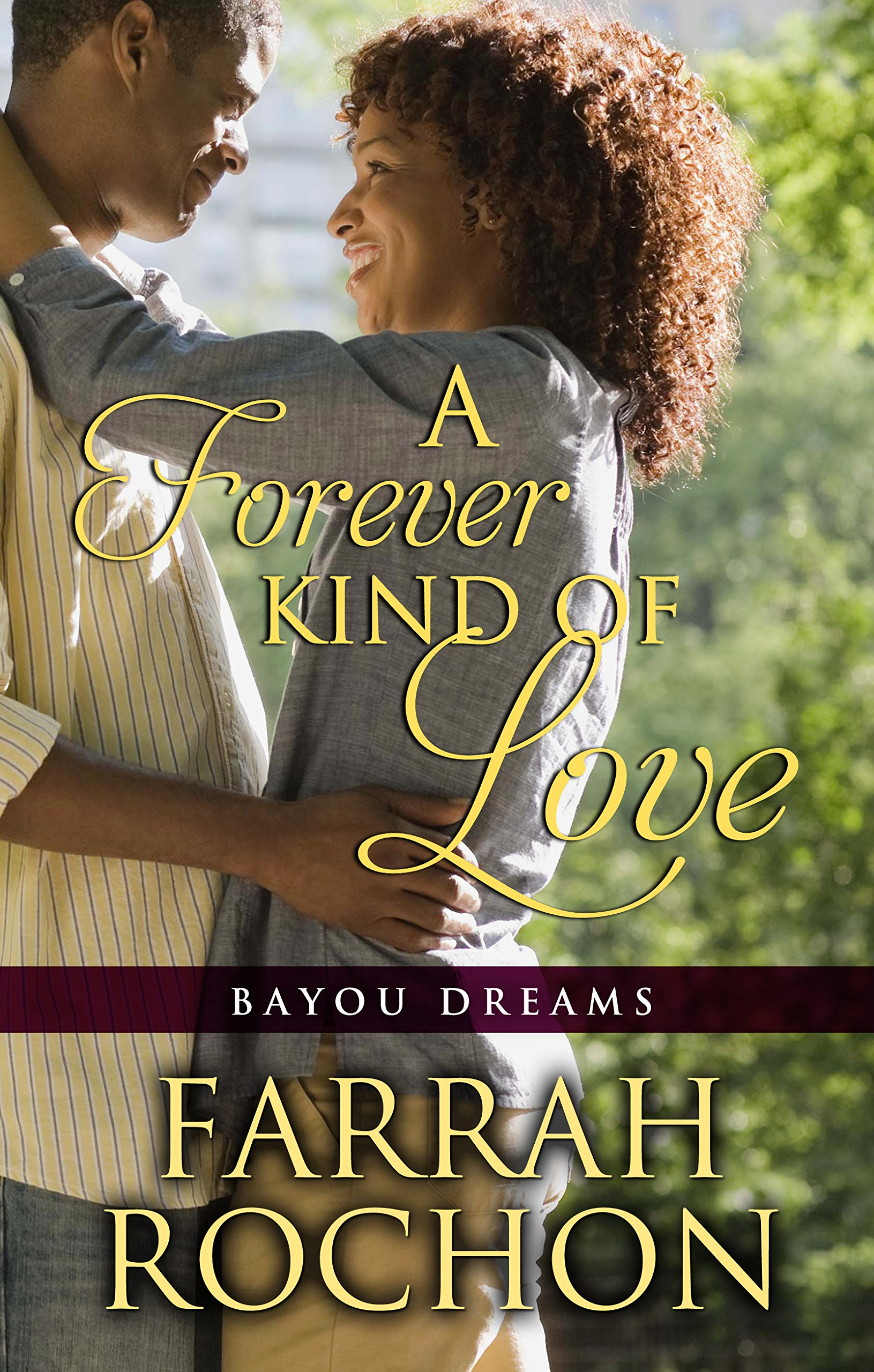 Amazon.com: A Forever Kind Of Love (Bayou Dreams) (9781410474346): Farrah  Rochon: Books