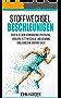 Stoffwechsel Beschleunigen: Entfalte dein verborgenes Potenzial,verbrenne Fett im Schlaf und gewinne unglaubliche Energie dazu ( Inkl. 10-Tage Abnehmplan) (Das Stoffwechselgeheimnis)