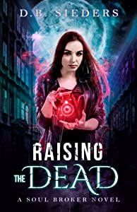 Raising the Dead (Soul Broker Book 2)