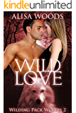 Wild Love (Wilding Pack Wolves 2) - New Adult Paranormal Romance (English Edition)