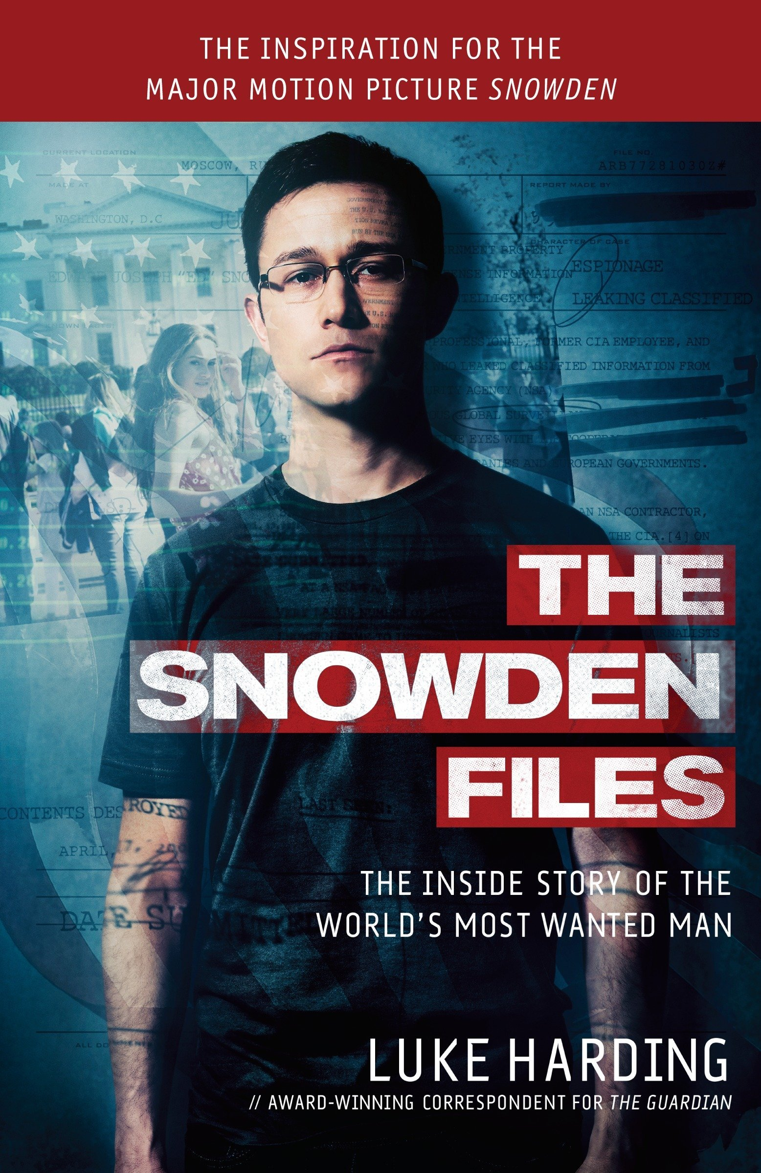 Download The Snowden Files (Movie Tie In Edition): The Inside Story of the World's Most Wanted Man PDF