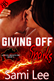Giving Off Sparks (Ashton Heights Fire Book 2)