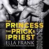 Confessions: The Princess, The Prick, and The Priest: Confessions Series, Book 4