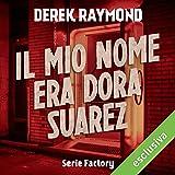 Il mio nome era Dora Suarez (Factory 4)