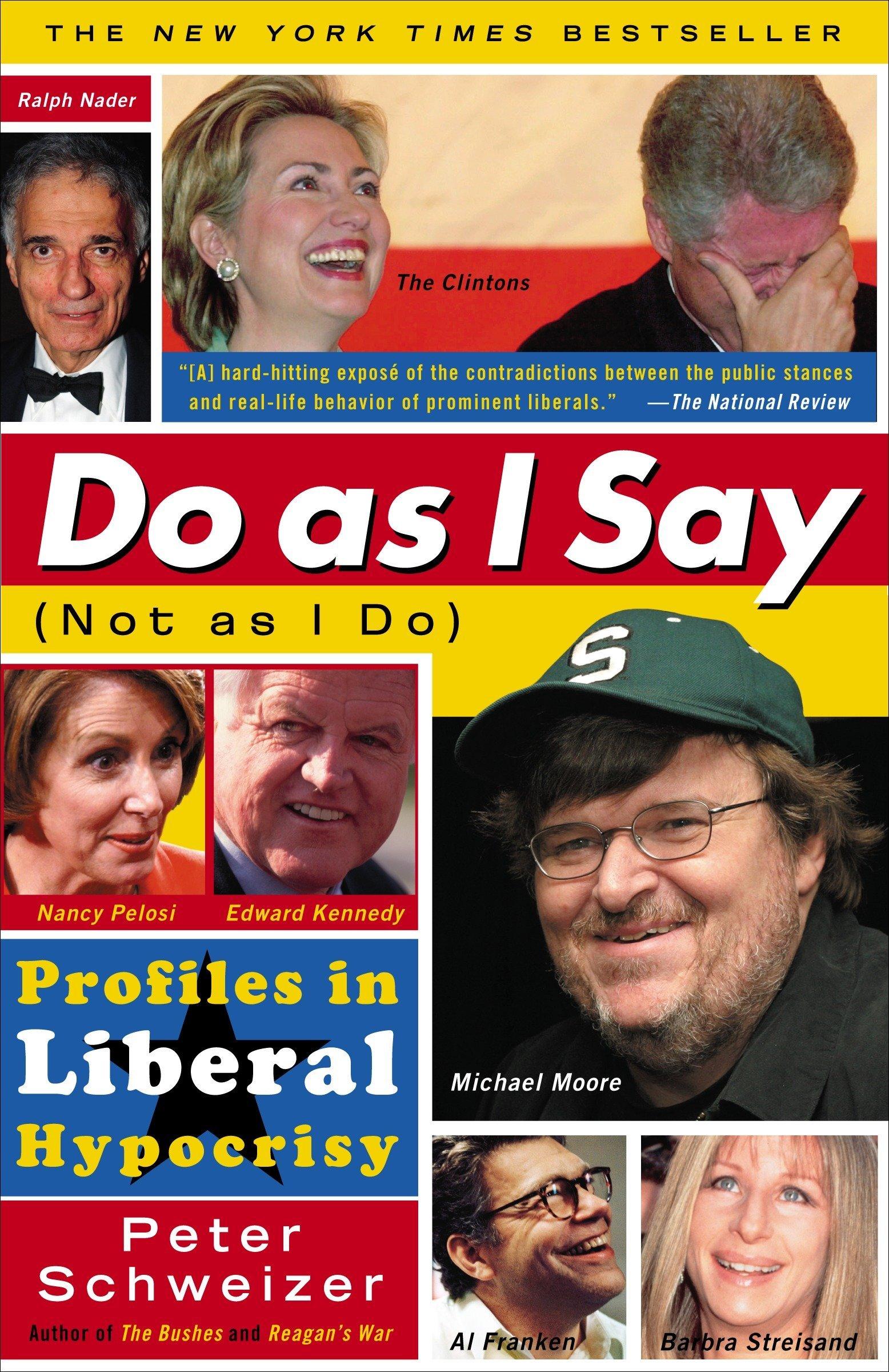 Do As I Say (Not As I Do): Profiles in Liberal Hypocrisy pdf epub