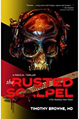The Rusted Scalpel: A Medical Thriller (A Dr. Nicklaus Hart Series Book 3) Kindle Edition