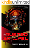 The Rusted Scalpel: A Medical Thriller (A Dr. Nicklaus Hart Series Book 3)