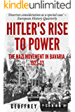 Hitler's Rise to Power: The Nazi Movement in Bavaria 1923-33