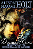 Duchess Rising (The Seven Realms of Ar'rothi Book 2)