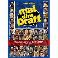 Mai dire Draft. Delusioni e sorprese dei Draft NBA 1996-2005: 2º edizione
