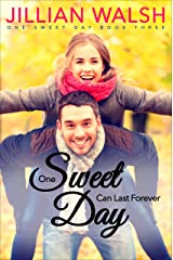 One Sweet Day Can Last Forever: A Second Chance Sweet Romance Kindle Edition