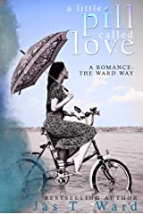 A Little Pill Called Love: Romance - The Ward Way Kindle Edition
