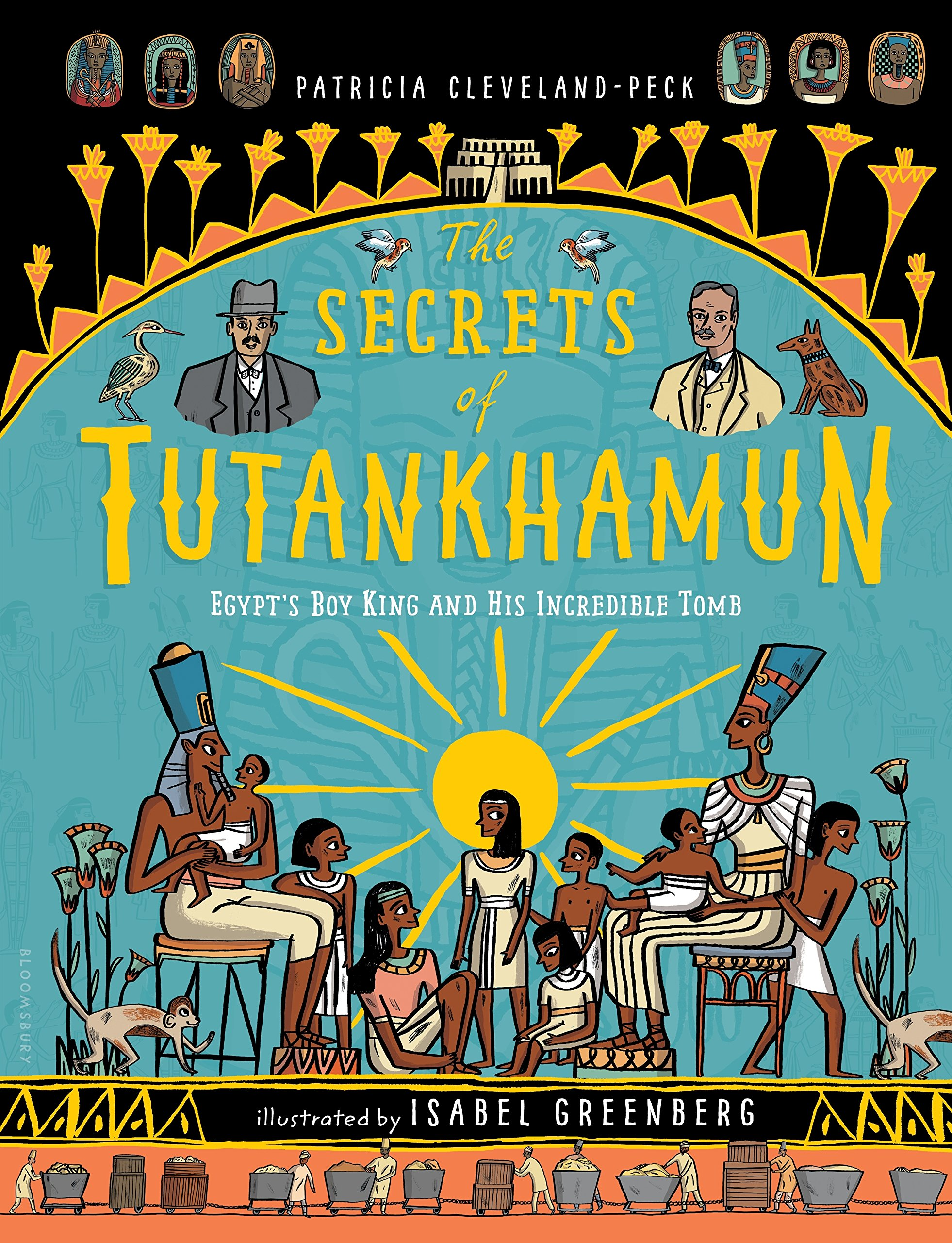 The Secrets of Tutankhamun: Egypt's Boy King and His Incredible Tomb