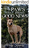 The Paws That Bring Good News (Whippoorwill Chronicles Book 2)