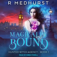 Magically Bound: Hunted Witch Agency, Book 1