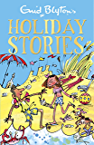 Enid Blyton's Holiday Stories: Contains 26 classic tales (Bumper Short Story Collections Book 10)