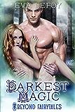 Darkest Magic (Beyond Fairytales) (Beyond Fairytales series Book 4)