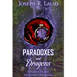 Paradoxes and Dragons: A Science Fiction and Fantasy Anthology