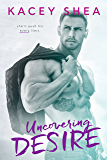Uncovering Desire (Uncovering Love Book 2)