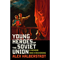 Young Heroes of the Soviet Union: A Memoir and a Reckoning (English Edition)