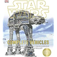 Star Wars: Complete Vehicles: Incredible Cross-Sections of the Spaceships and Craft from the Star Wars Galaxy