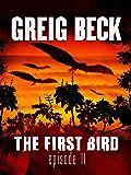 The First Bird: Episode 2