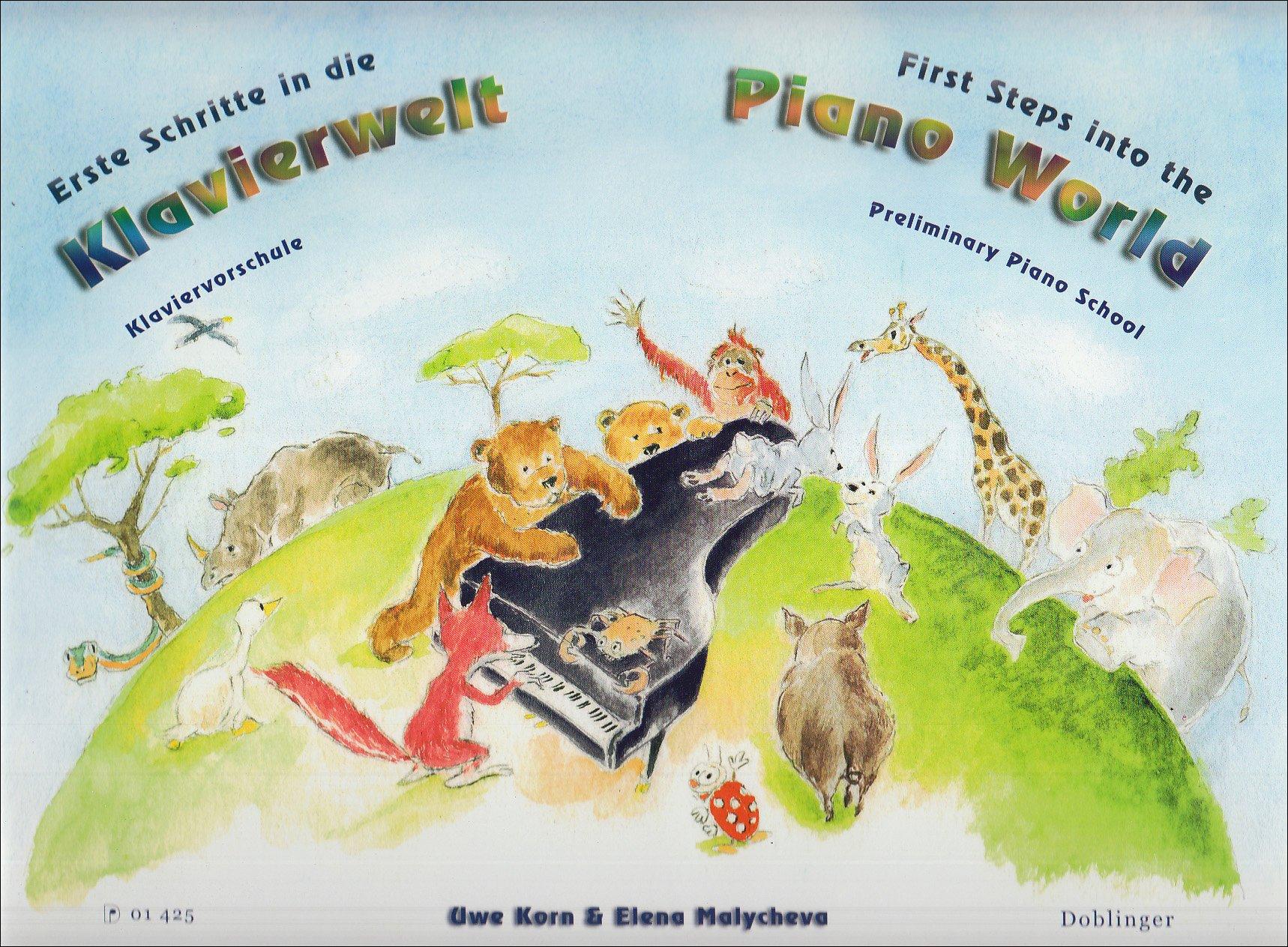 Erste Schritte in die Klavierwelt. First Steps into the Piano World: Klavier-Vorschule für Kinder ab 4 Jahren. Gut geeignet für den Gruppenunterricht
