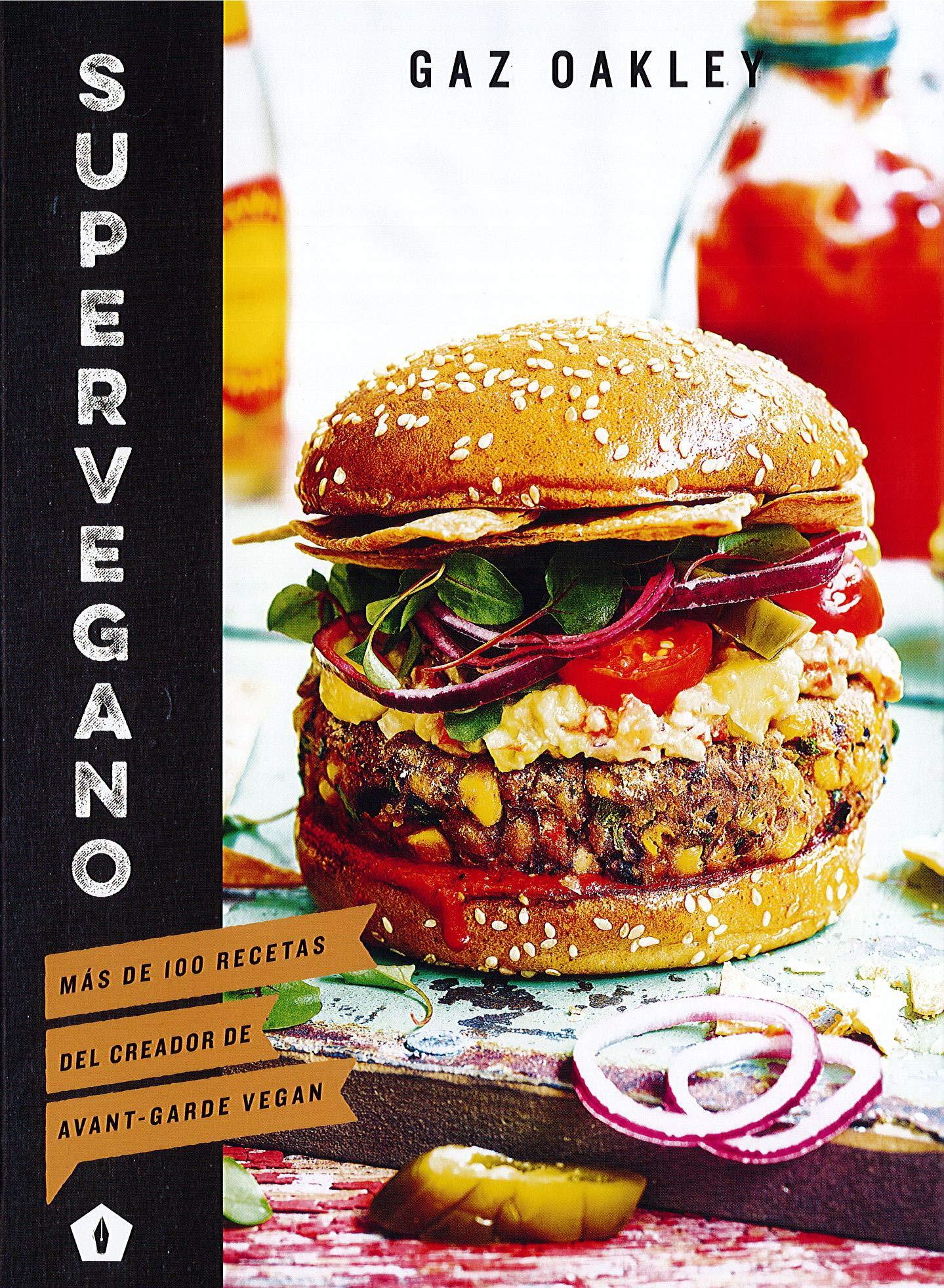 Supervegano: Más de 100 recetas del creador de Avant-Garde Vegan (Spanish Edition) (Spanish) Hardcover – March 1, 2019
