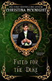 Fated For The Duke (Enduring Legacy Book 13)