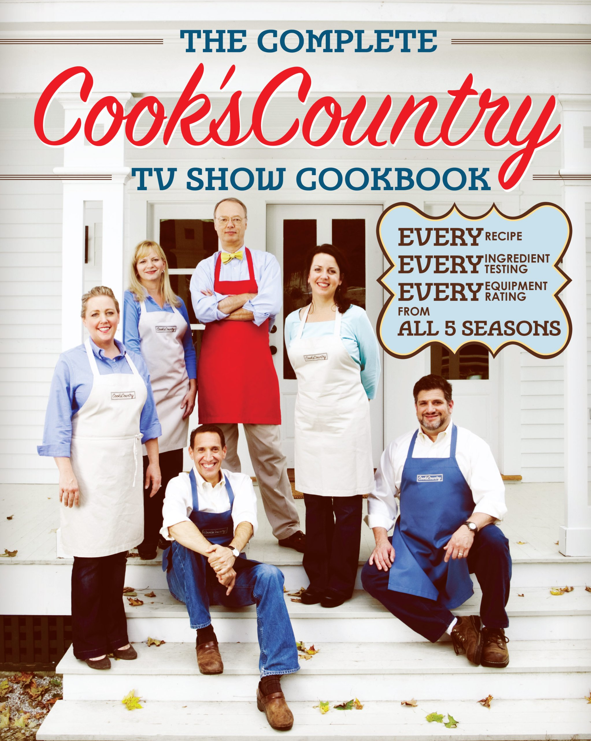 The plete Cook s Country TV Show Cookbook Editors at Cook s