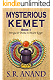 Mysterious Kemet - Book I: Intrigue and Drama in Ancient Egypt