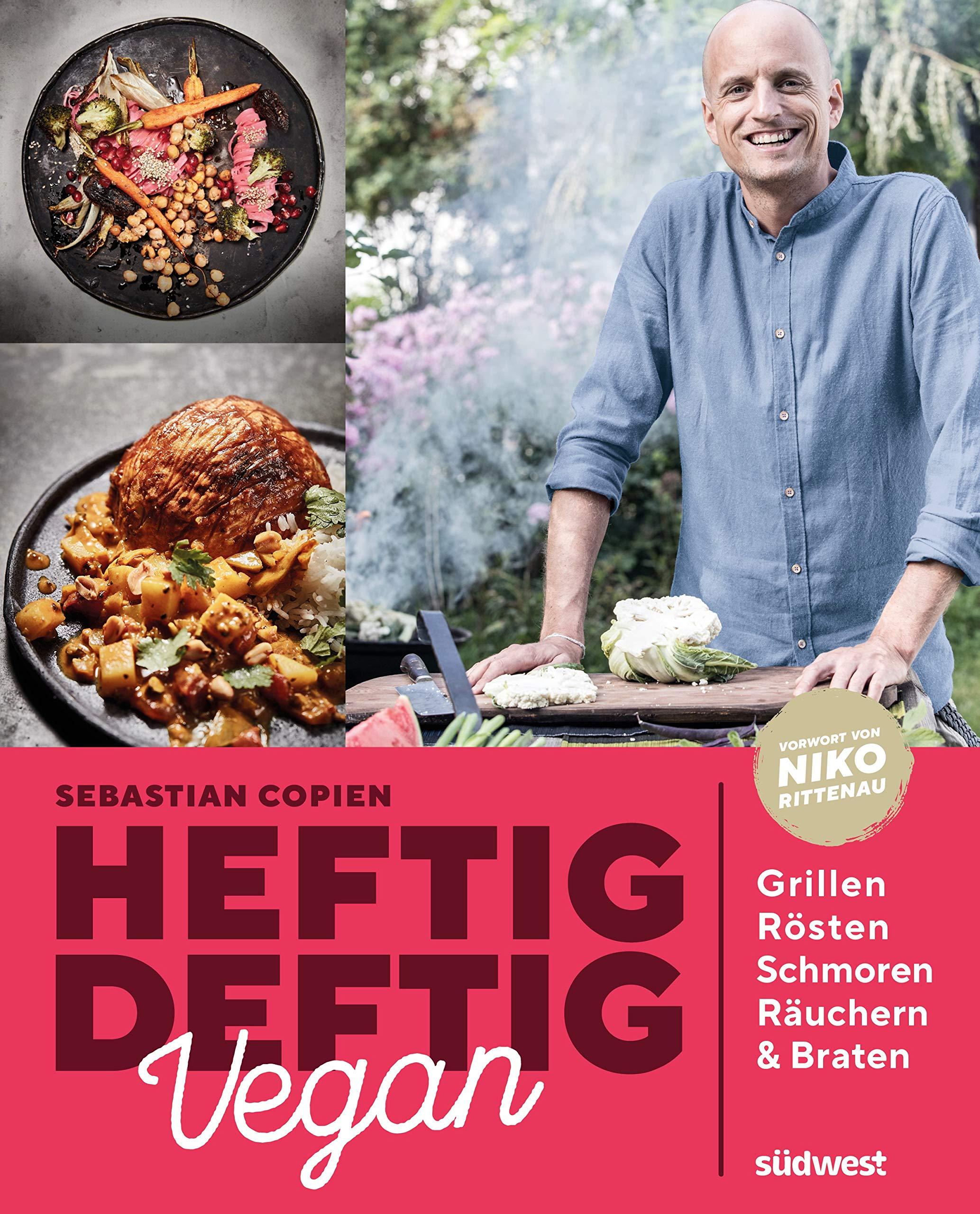 Heftig Deftig Vegan Grillen Rösten Schmoren Räuchern Braten Amazon De Copien Sebastian Bücher
