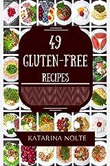 49 Gluten-free Recipes (Gluten-free Recipe Book Series 1)